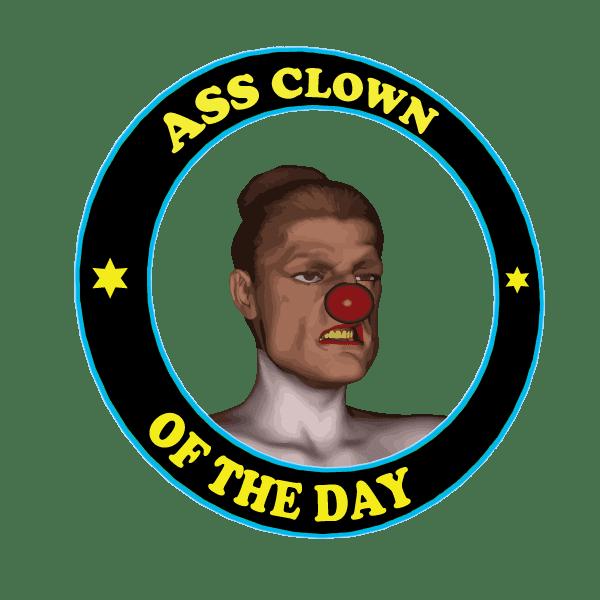 Ass Clown of the Day Award