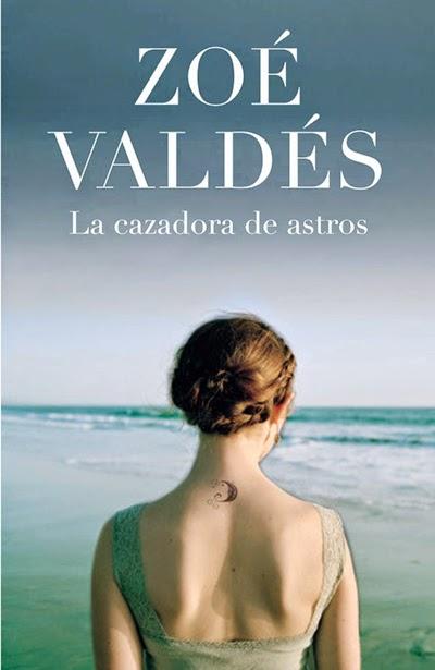 La cazadora de astros Zoé Valdés