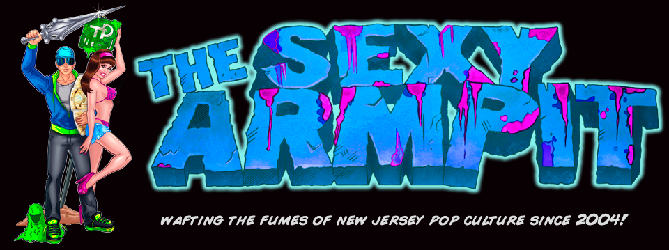 The Sexy Armpit - A Whiff of Pop Culture from New Jersey