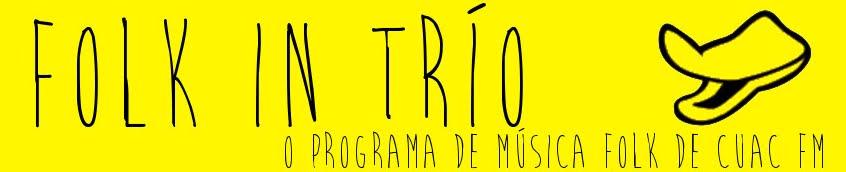 .: Folk in Trío :. Cuac FM - 103.4 FM