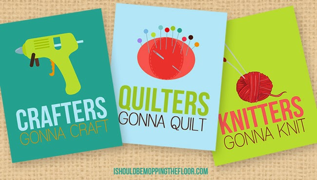 Three Free Crafty Printables for Crafters, Quilters and Knitters | 8x10s | Instant Downloads