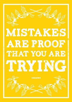 mistakes are proof that you are trying, quote, yellow