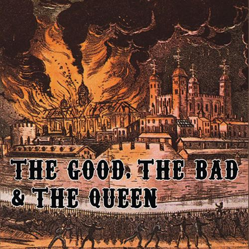 good bad and queen:
