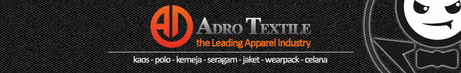 ADRO TEXTILE Konveksi Murah Indonesia – Tlp 081362666444 !