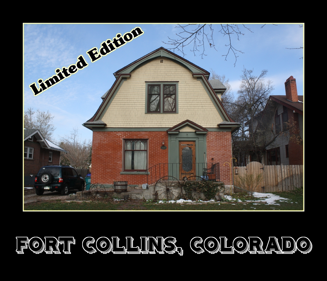 Fort Collins Colorado: Protect Our Old Town Homes: Limited Edition Too