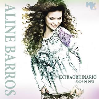 baixar cd Aline Barros – Extraordinário Amor de Deus (2011)