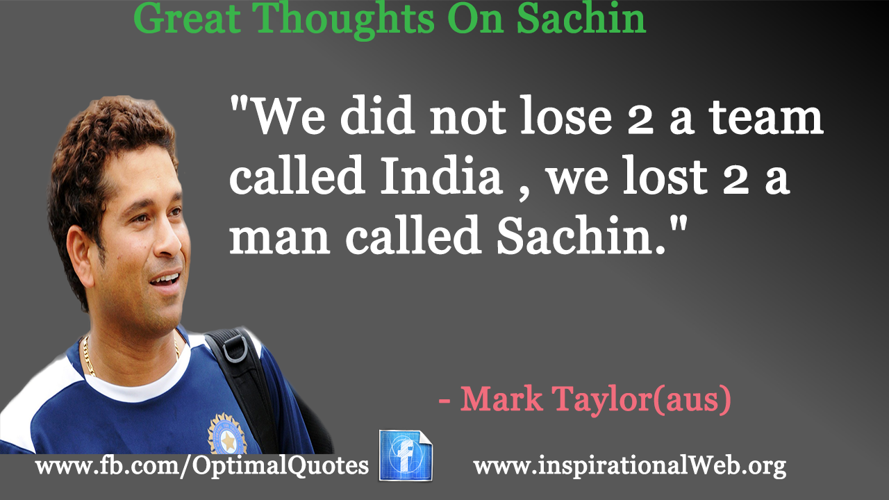 great thoughts by mark taylor on sachin tendulkar famous