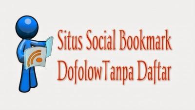 Daftar Situs Social Bookmark Indonesia Tanpa Daftar 2015