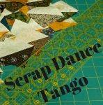 Scrap Dance Tango – Mystery Quilt 2016