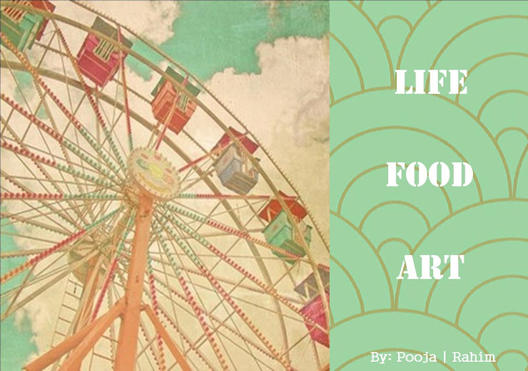 LIFE | FOOD | ART by Pooja Rahim