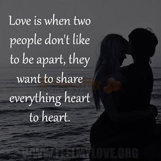 Love is when two people don't like to be apart