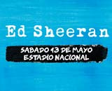 ED SHEERAN. ESTADIO NACIONAL. 13 DE MAYO 2017