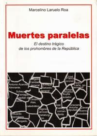 Muertes paralelas. Marcelino Laruelo. Gijón 2004