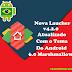Nova Laucher Prime v4.2.0 / Tema do Android 6.0 Marshmallow / Atualizado