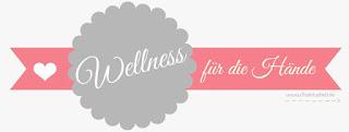Blogparade: Wellness für die Hände - www.annitschkasblog.de