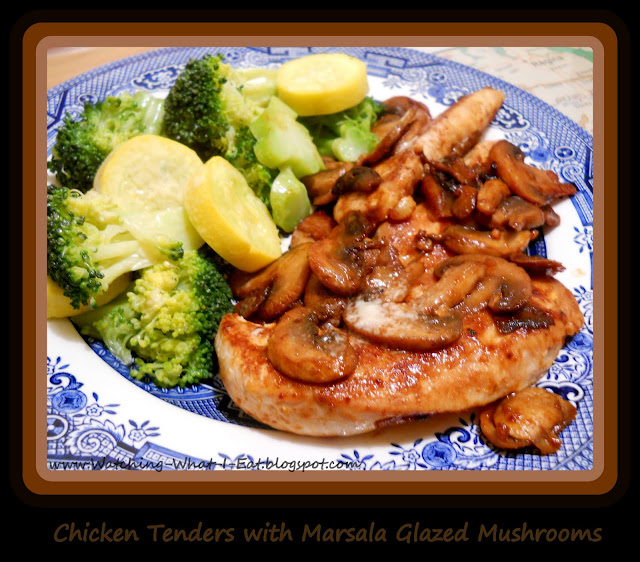 Watching What I Eat: Chicken Tenders with Marsala Glazed Mushrooms