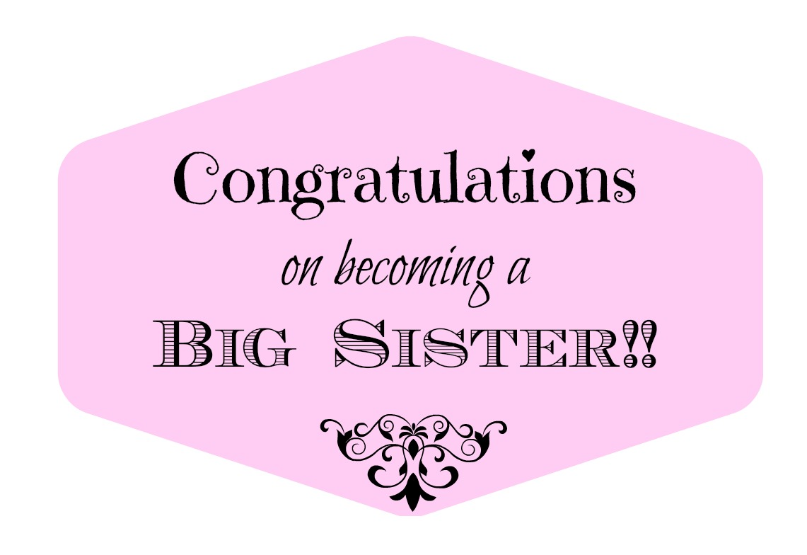 Congratulations on becoming a big Sister