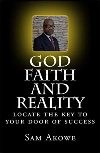 God, Faith and Reality by Sam Akowe