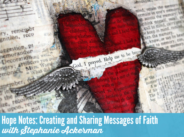 Truth Scrap 2015 | Hope Notes: Creating ad Sharing Messages of Faith with Stephanie Ackerman