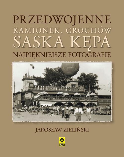 Przedwojenne Kamionek, Grochów, Saska Kępa
