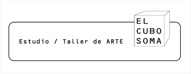 EL CUBO SOMA, Estudio/Taller de Arte