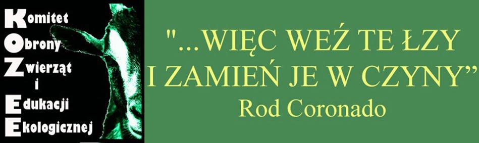 """""""...WIĘC WEŹ TE ŁZY I ZAMIEŃ JE W CZYNY"""", Rod Coronado"""