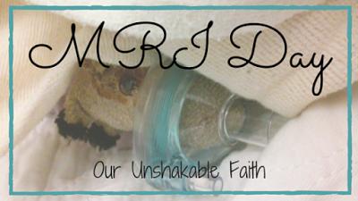 http://ourunshakablefaith.blogspot.com/2016/01/mri-day.html