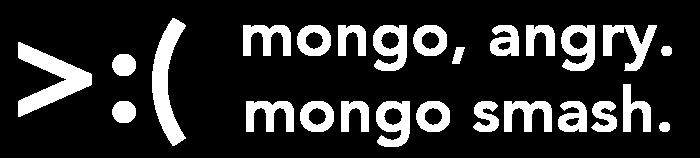 Mongo Angry!  Mongo Smash!  The Store