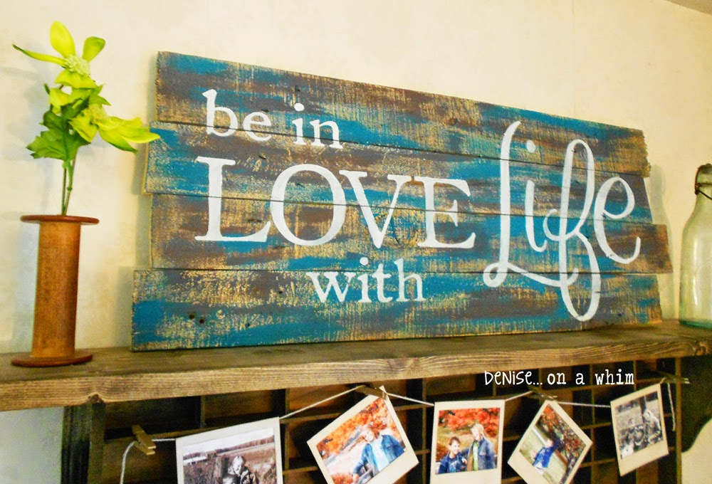 Be in Love with Life Pallet Sign by Denise On a Whim