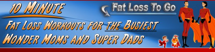 Fat Loss To Go Blog - 10-Minute Weight Loss Workout Program for Busy Moms & Dads
