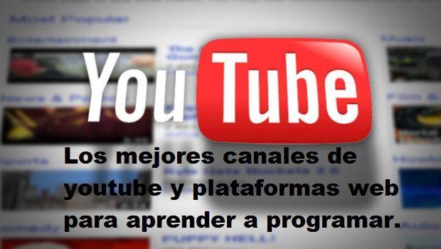 Los mejores canales de youtube y plataformas web para aprender a programar