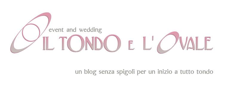 Il Tondo e l'Ovale - Event and Wedding