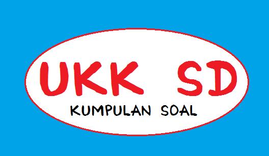 Bank Soal UKK SD Kelas 1,2,3,4,5 KTSP New