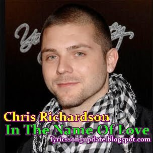 Chris Richardson - In The Name Of Love