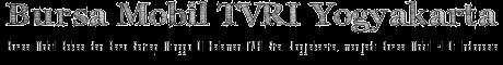 Bursa Mobil TVRI Yogyakarta