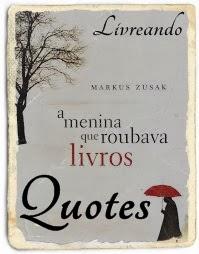 Quotes A Menina Que Roubava Livros Livreando