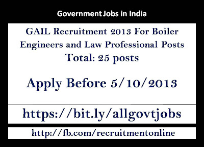 GAIL Recruitment 2013 For Boiler Engineers and Law Professional Posts