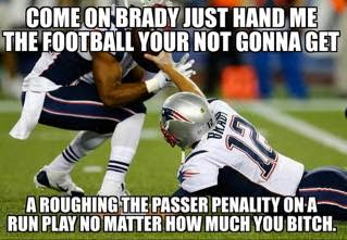 come on brady just hand me the football your not gonna get a roughing the passer penalty on a run play no matter how much you bitch