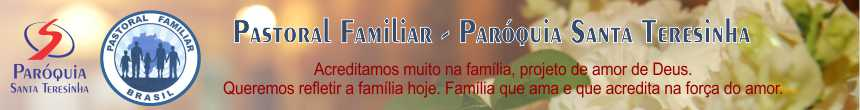 Pastoral Familiar - Paróquia Santa Teresinha