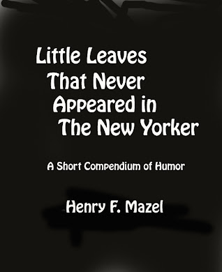 LITTLE LEAVES THAT NEVER APPEARED IN THE NEW YORKER -                       COMING SOON