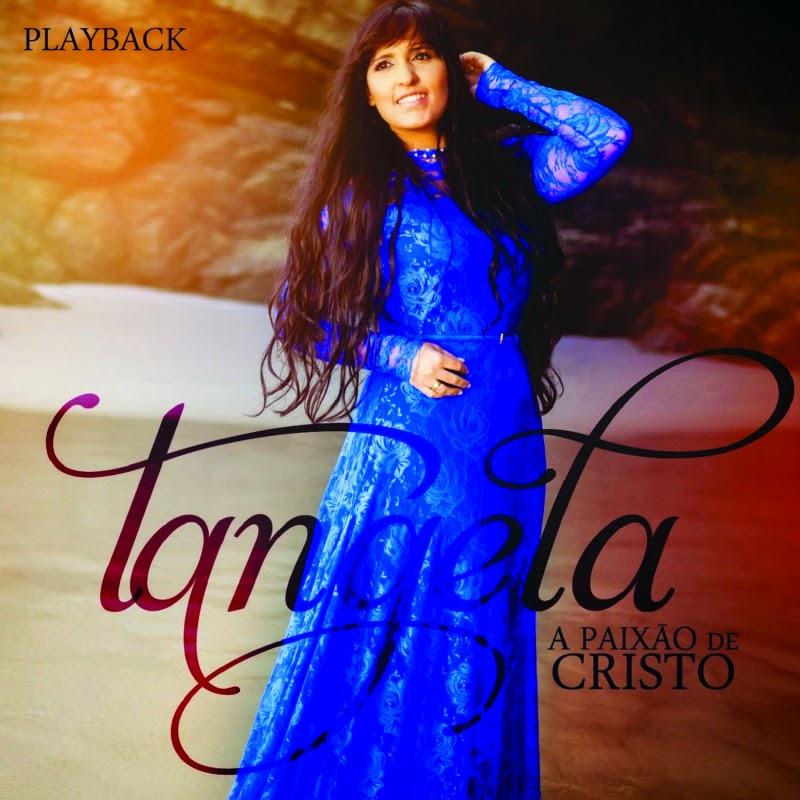 Tangela - A Paixão de Cristo (2014) Playback