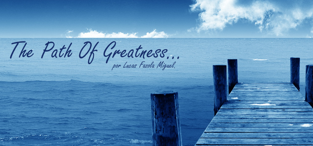the path of greatness...