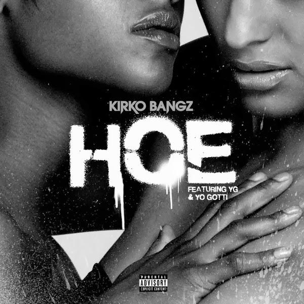 Kirko Bangz - Hoe (feat. YG & Yo Gotti) - Single  Cover