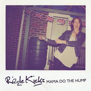 Rizzle Kicks - Mama Do The Hump Lyrics