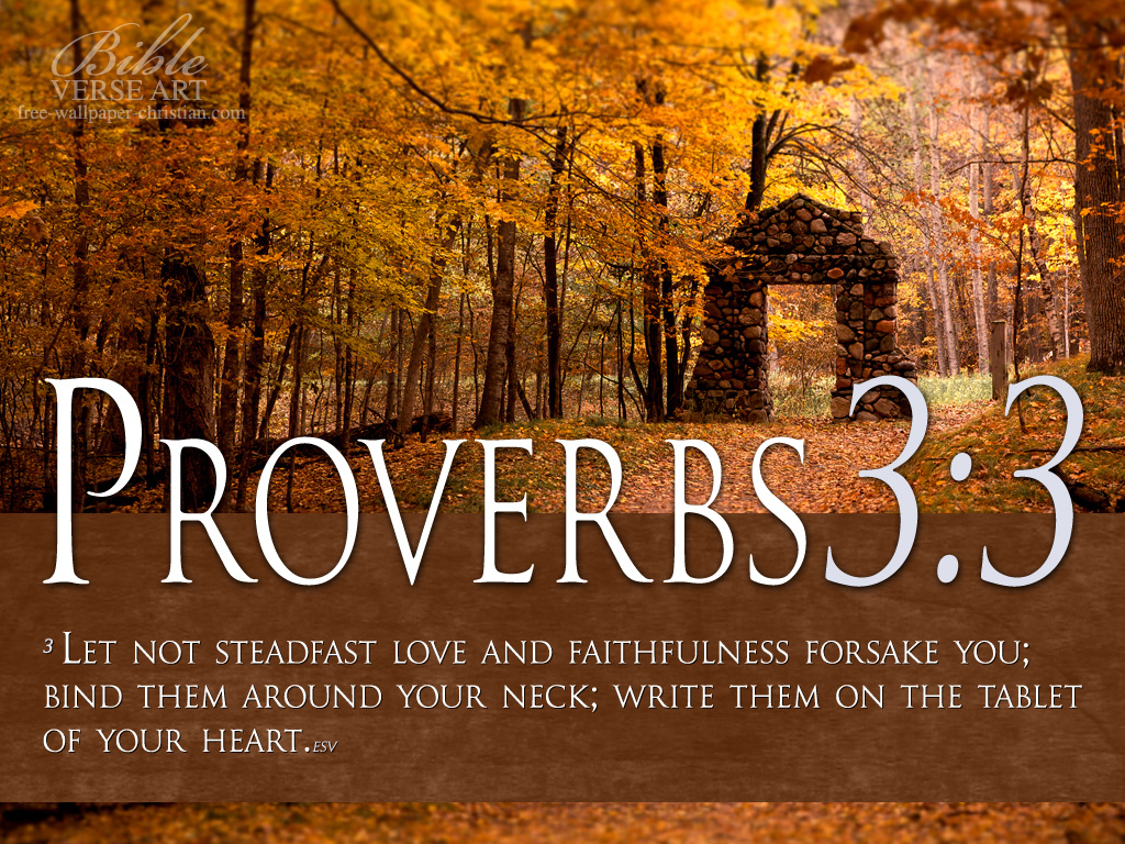 http://3.bp.blogspot.com/-S5vXrNwzCxY/Tc-Ep3sQVUI/AAAAAAAAAC4/qxyzNbcdues/s1600/Proverbs-3-3-Photo-Bible-Verse.jpg