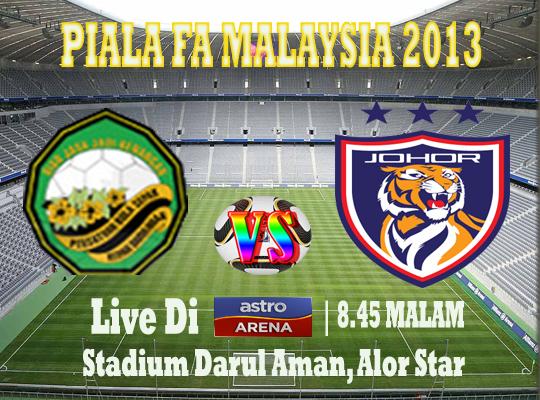 Live Streaming Kedah vs Johor Darul Takzim 26 Februari 2013 - Piala FA 2013
