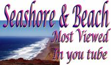 Seashore and Beach most viewed in you tube with your memory