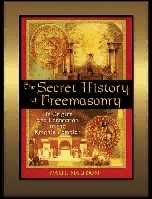 The Secret History of Freemasonry by P. Naudon