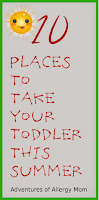 http://adventuresofallergymom.blogspot.ca/2015/04/10-places-to-take-your-toddler-this.html