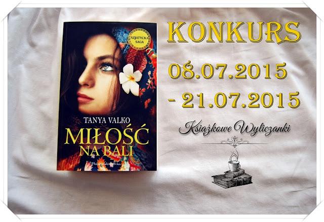 "KONKURS ""Miłość na Bali"" Tanya Valko"